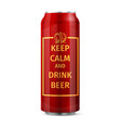 Keep calm and drink beer can vector image