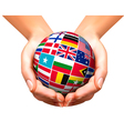 Flags of the world in globe and hands vector image