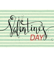 Calligraphic inscription Valentines day vector image