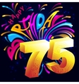 Fireworks Happy Birthday with a gold number 75 vector image
