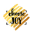 choose joy creative graphic template brush fonts vector image