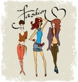 drawing three fashionable girls vector image