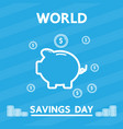 world savings day design for business vector image
