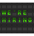 We Are Hiring Flip Board vector image
