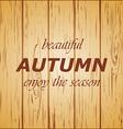wooden background autumn season vector image