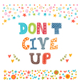 Dont give up Inspirational quote Hand drawn vector image