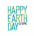 Happy earth day 22 april abstract logo design vector image