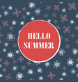 hello summer holiday typographic with vector image