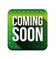 Coming soon button green vector image