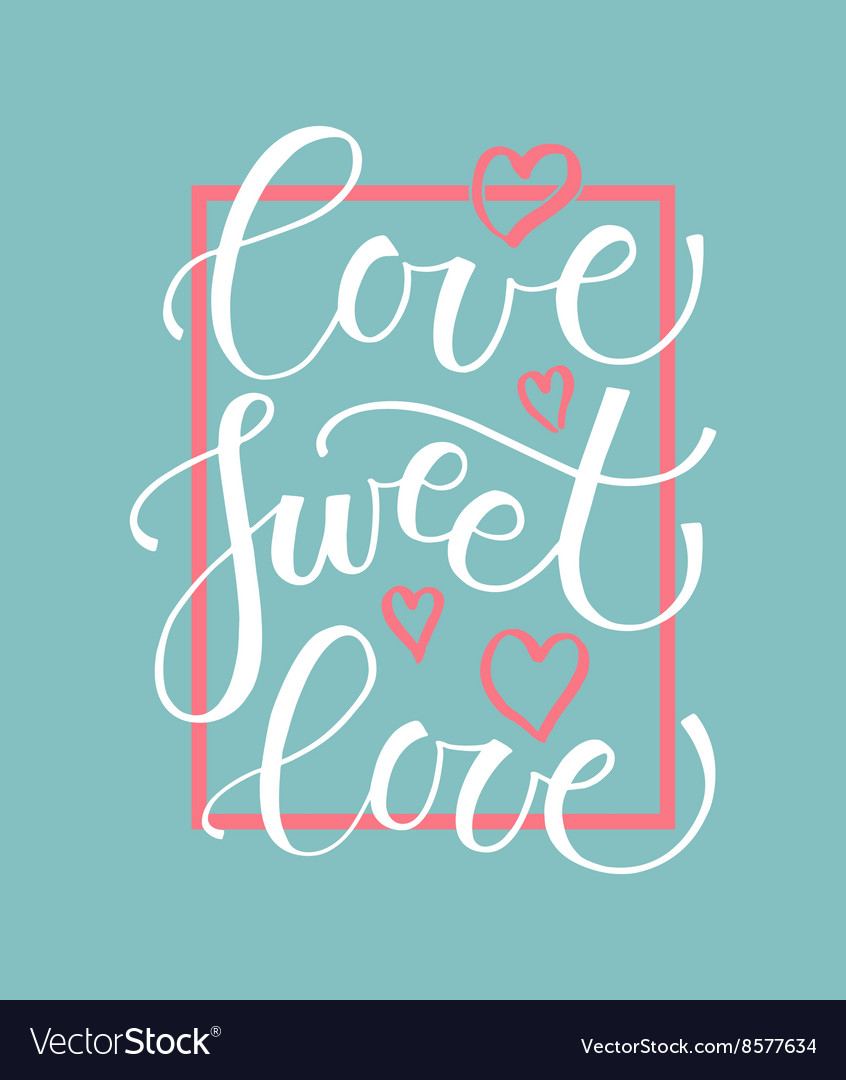 Love sweet love lettering typography poster vector
