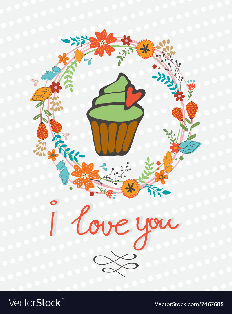 Love you concept card with cupcake in floral vector