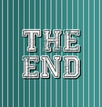 grungy art greeting the end vector image