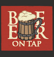 label for beer on tap with full wooden beer mug vector image