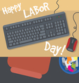Happy Labor Day with a table keyboard mouse and bi vector image