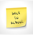 back to school note on the yellow sticker vector image
