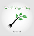 Seedling from a fork- World vegan day November 1 vector image vector image