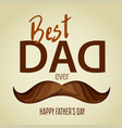 best dad ever 3d paper cut hipster mustache design vector image