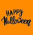 happy halloween hand drawn lettering phrase vector image