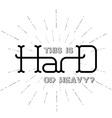 Hard - original lettering vector image