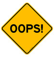 Oops Road Sign vector image