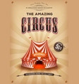 vintage old circus poster with big top vector image