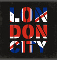 london city typography great britain flag for vector image
