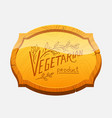 vegetarian healthy food signboard for cafe or vector image