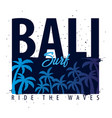 bali surfing graphic with palms t-shirt design vector image