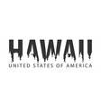 hawaii usa united states of america text or vector image