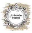hand drawn mulled wine round banner black vector image
