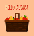 hello august template with basket with fruits vector image