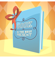 Book is the best present vector image vector image