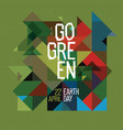 go green happy earth day poster 22 april vector image