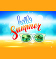 hello summer poster with sunglasses palm vector image