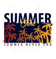 summer time graphic with palms t-shirt design and vector image