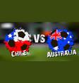 Banner football match chile vs australia vector image