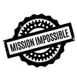 mission impossible rubber stamp vector image