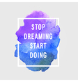 Motivation poster Stop dreaming vector image