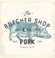 butcher shop vintage emblem pork meat products vector image