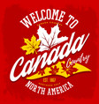 Canada country welcome sign with maple leaf vector image