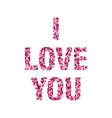 I love you Valentines day card vector image
