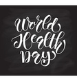 Hand sketched text World Health Day vector image