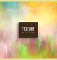 Pastel color watercolor texture stain background vector image