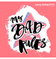 My Dad Rules Fathers day concept vector image