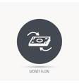Money flow icon Cash investment sign vector image