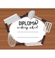 Cooking school diploma vector image