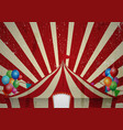 Vintage circus a circus vintage poster for your a vector image
