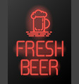 fresh beer neon sign or emblem vector image