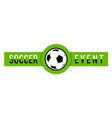 Soccer event logo vector image