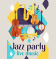 Jazz party live music retro poster with musical vector image